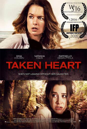 دانلود رایگان فیلم Taken Heart 2017
