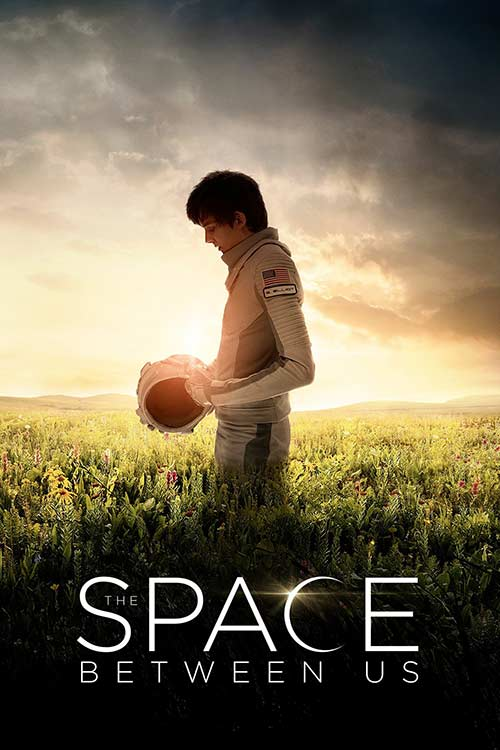 دانلود فیلم The Space Between Us 2017 با لینک مستقیم
