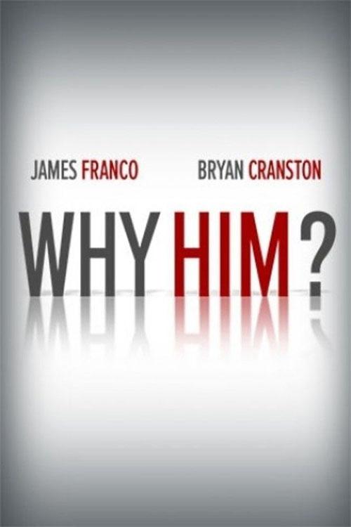 دانلود رایگان فیلم Why Him? 2016