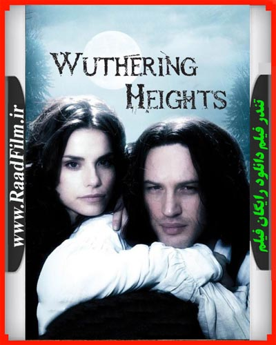 دانلود رایگان دوبله فارسی فیلم بلندیهای بادگیر Wuthering Heights 2009