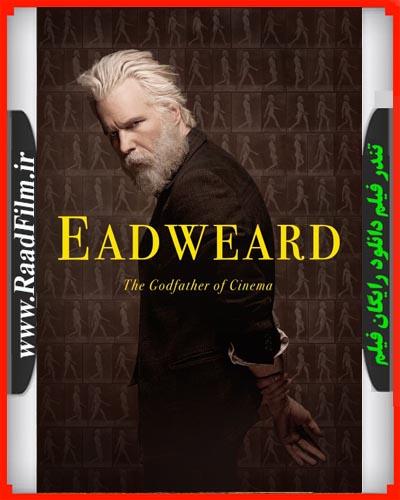 دانلود رایگان فیلم Eadweard 2015