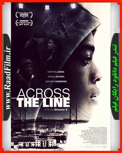 دانلود رایگان فیلم Across The Line 2015