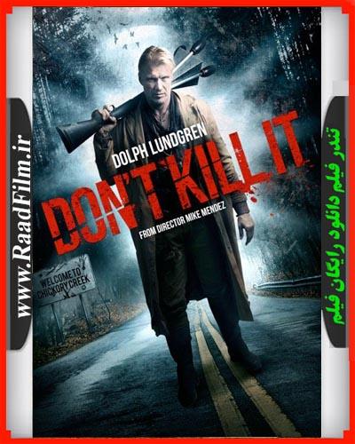 دانلود رایگان فیلم Dont Kill It 2016