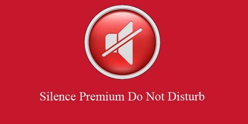 دانلود Silence Premium Do Notدانلود Silence Premium Do Not  – سایلنت هوشمند اندروید – سایلنت هوشمند اندروید