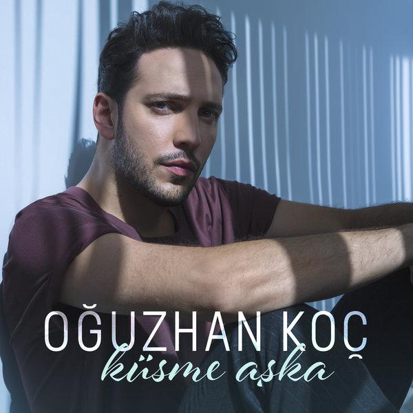 دانلود آهنگ جدید Oguzhan Koc به نام Kusme Aska