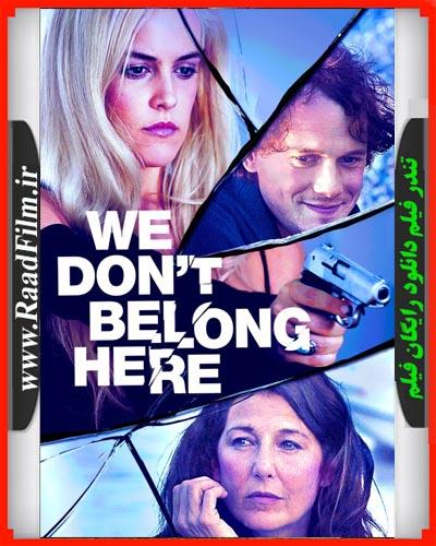 دانلود رایگان فیلم We Dont Belong Here 2017