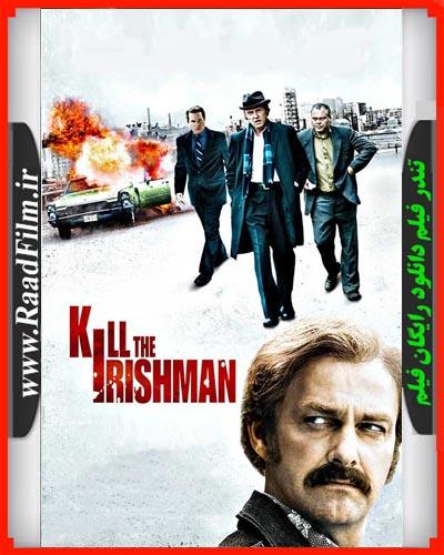 دانلود رایگان فیلم Kill The Irishman 2011