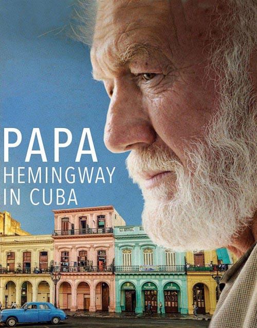 دانلود رایگان فیلم Papa Hemingway in Cuba 2015
