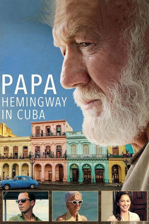 دانلود فیلم Papa Hemingway in Cuba 2015