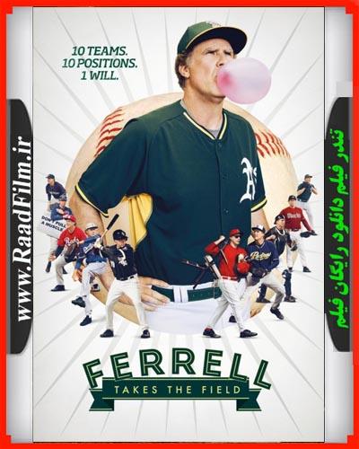 دانلود رایگان فیلم Ferrell Takes the Field 2015