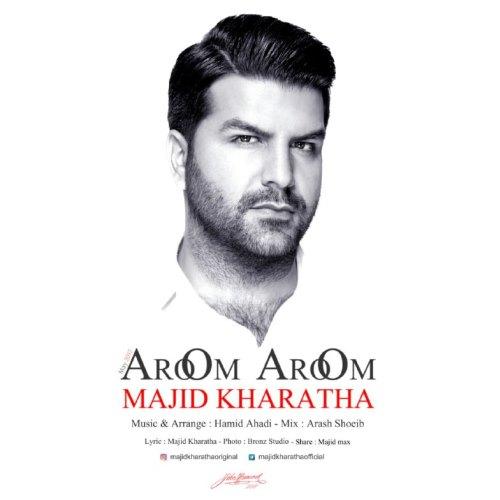 دانلود آهنگ جدید مجید خراطها بنام آروم آروم