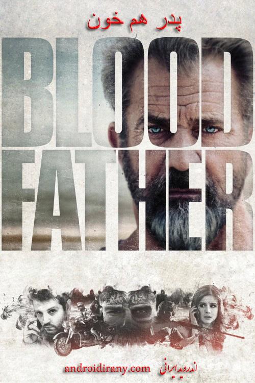 دانلود فیلم دوبله فارسی پدر هم خون Blood Father 2016