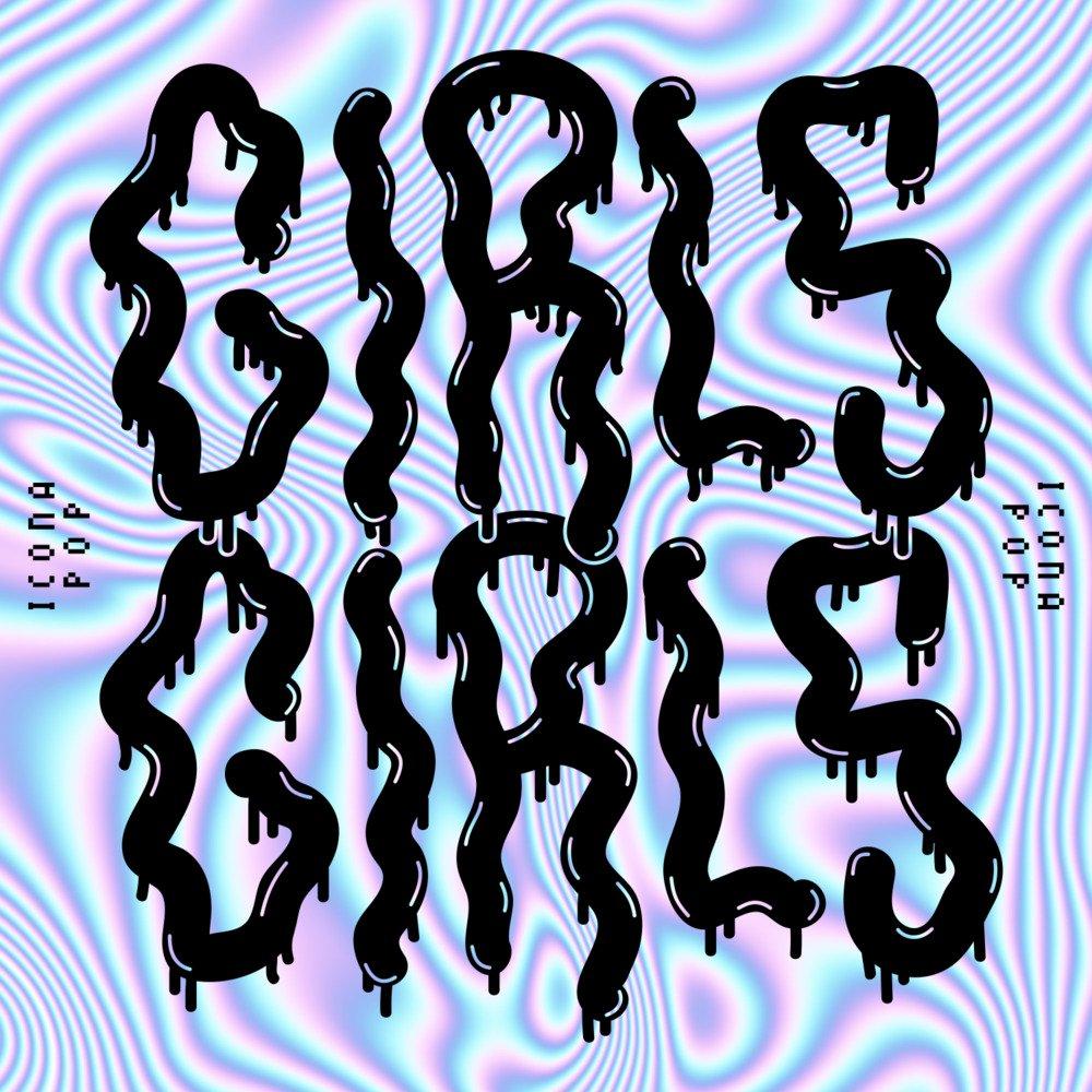 دانلود آهنگ جدید Icona Pop به نام Girls Girls