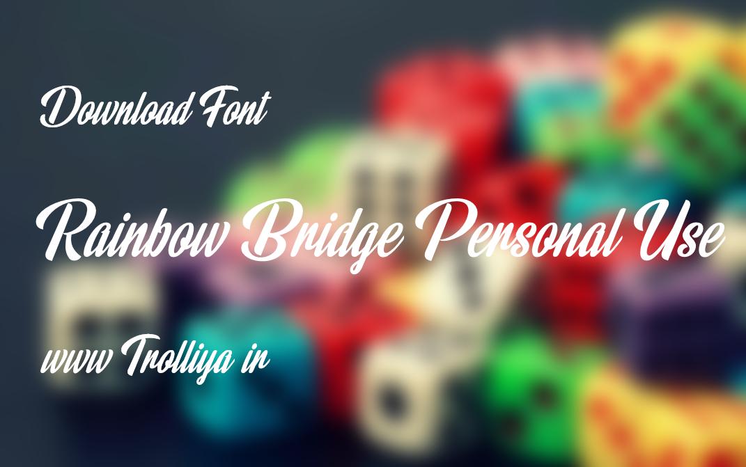 دانلود فونت Rainbow Bridge Personal Use