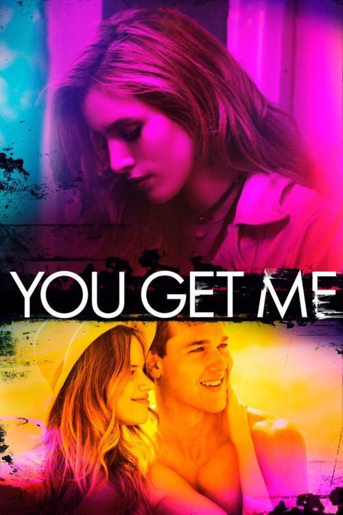 دانلود فیلم You Get Me 2017