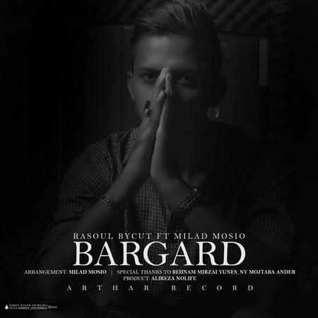 Rasool Baykat Ft Milad Mosio – Bargard