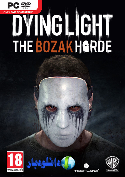 DLC بازی Dying Light با نام The Bozak Horde+دانلود