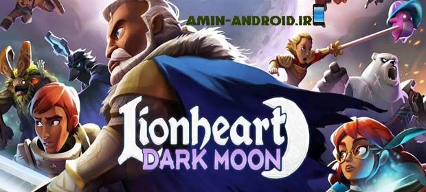 دانلود بازی اندروید Lionheart: Dark Moon