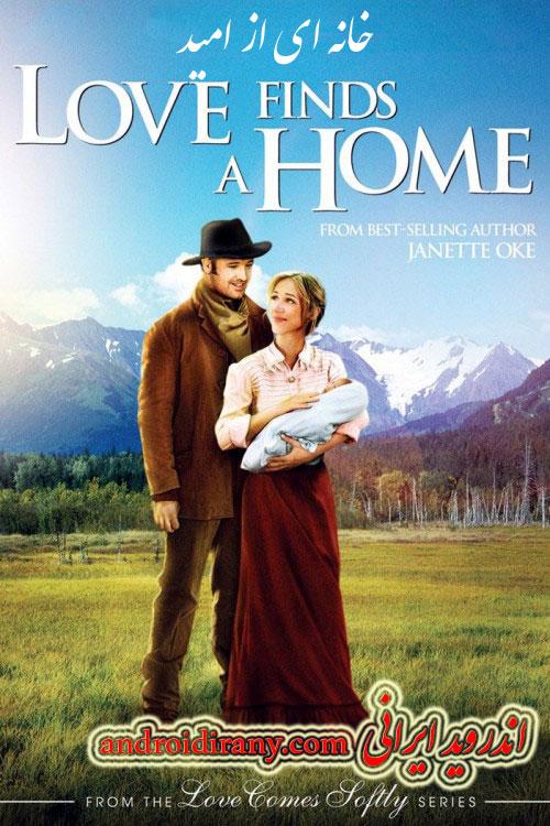 دانلود فیلم دوبله فارسی خانه ای از امید Love Finds a Home 2009