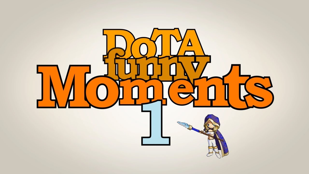 Dota - Funny Moments Fails vol.1