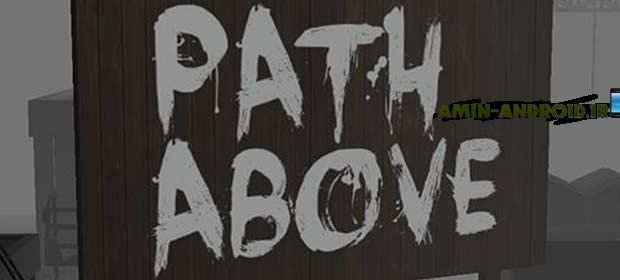 دانلود بازی ماجراجویی اندروید The Path Above