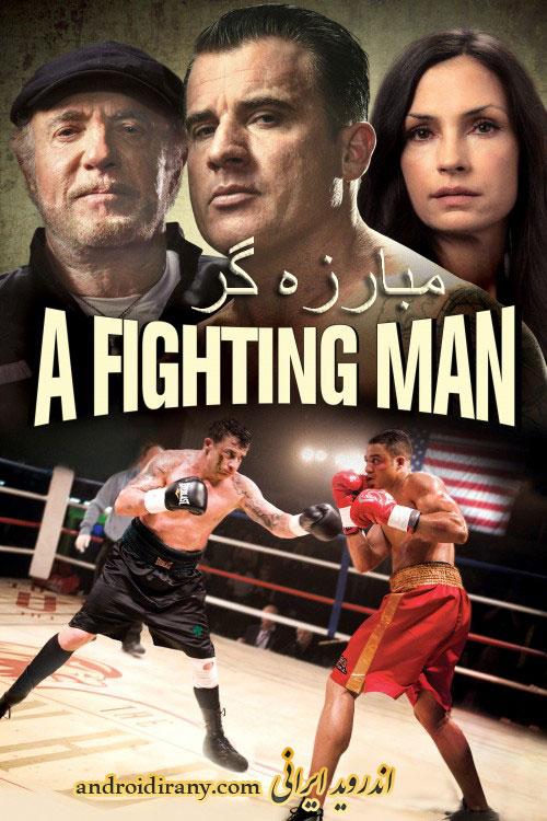 دانلود فیلم دوبله فارسی مبارزه گر A Fighting Man 2014