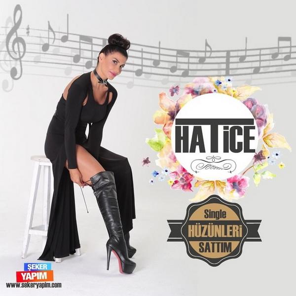 دانلود آهنگ جدید Hatice به نام Huzunleri Sattim