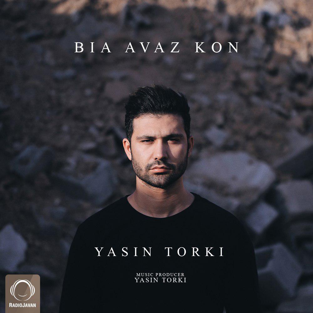 دانلود آهنگ Bia Avaz Kon از Yasin Torki