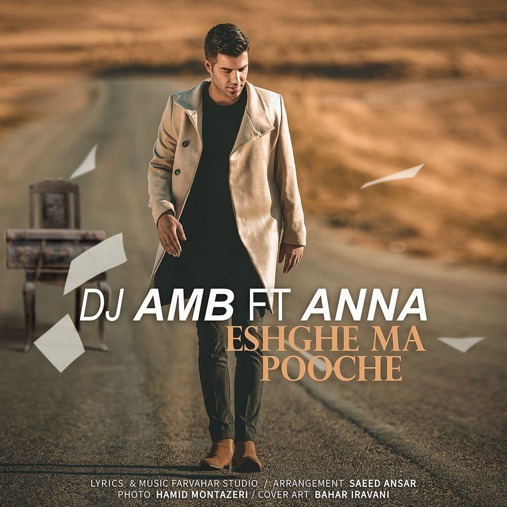 دانلود آهنگ Eshghe Ma Pooche (Ft Anna) از DJ AMB