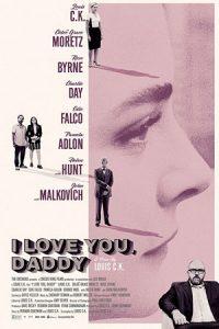 دانلود فیلم I Love You Daddy 2017 با زیرنویس فارسی