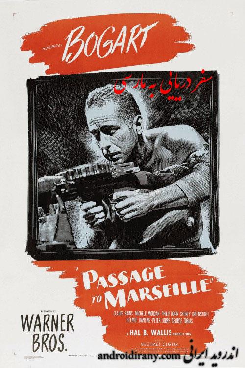 دانلود فیلم دوبله فارسی سفر دریایی به مارسی Passage to Marseille 1944