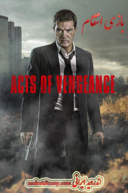 دانلود فیلم دوبله فارسی بازی انتقام Acts Of Vengeance 2017