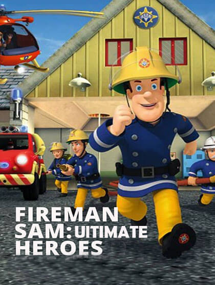 دانلود انیمیشن Fireman Sam Ultimate Heroes 2014