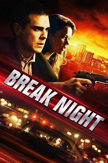 دانلود فیلم Break Night 2017