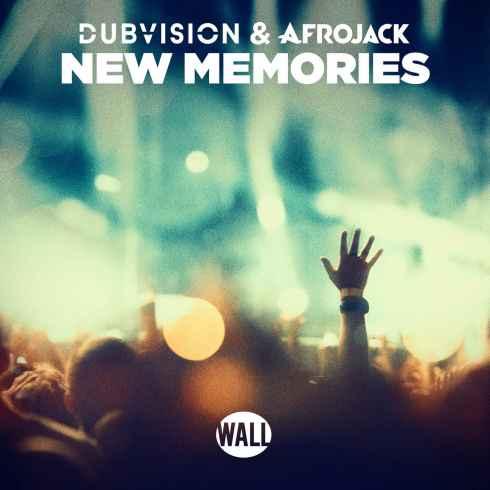 متن آهنگ New Memories از DubVision و Afrojack
