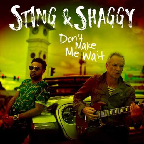 متن آهنگ Don't Make Me Wait از Sting و Shaggy