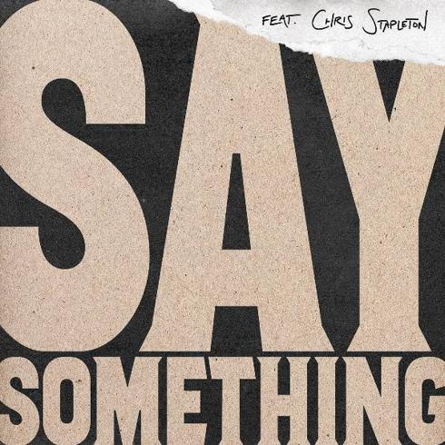 متن آهنگ Say Something از Justin Timberlake به همراه Chris Stapleton