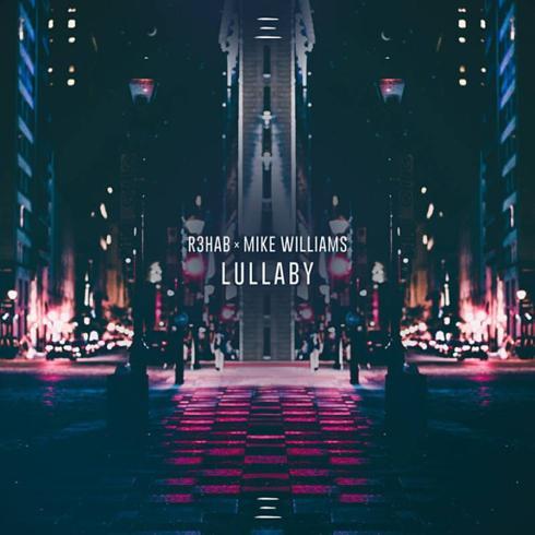 متن آهنگ Lullaby از R3hab و Mike Williams