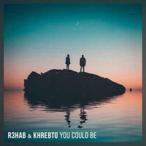 دانلود آهنگ جدید R3hab & Khrebto به نام You Could Be Remix