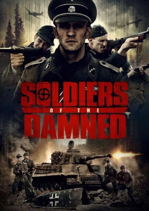 دانلود فیلم Soldiers of the Damned 2015