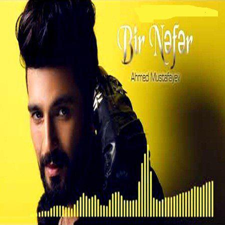 دانلود آهنگ جدید Ahmed Mustafayev بنام Bir Nefer