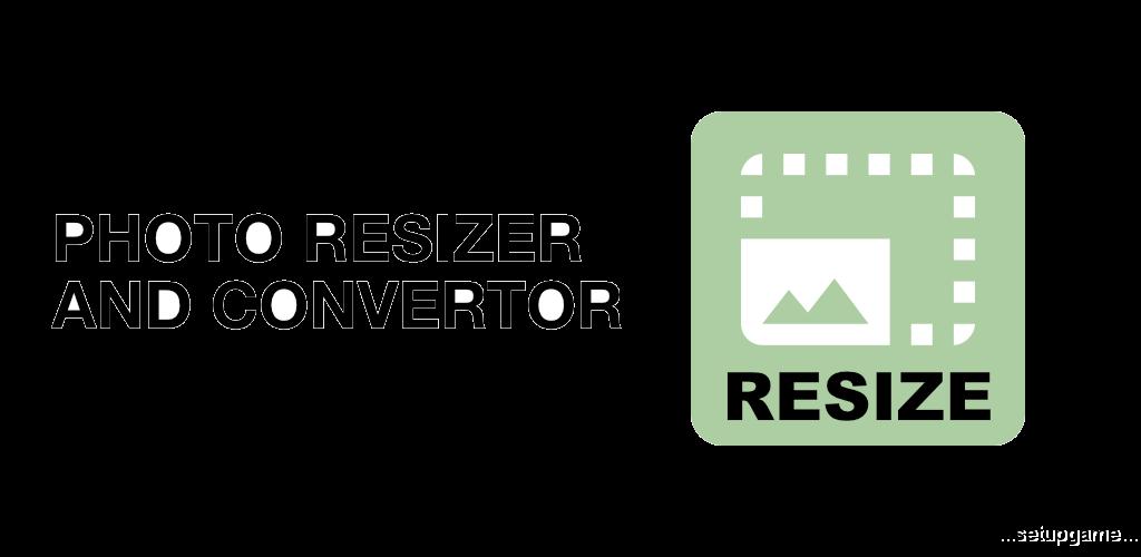 دانلود Photo Resizer And Converter Pro 2.8 – برنامه تغییر اندازه و تبدیل فرمت تصاویر اندروید