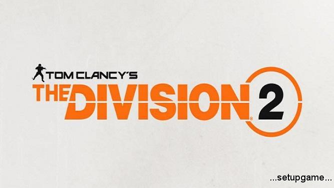 Ubisoft عرضه بازی Division 2 را تایید کرد؛ معرفی کامل در نمایشگاه E3 2018