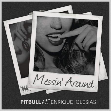 متن و ترجمه آهنگ Messin Around از Pitbull به همراه Enrique Iglesias