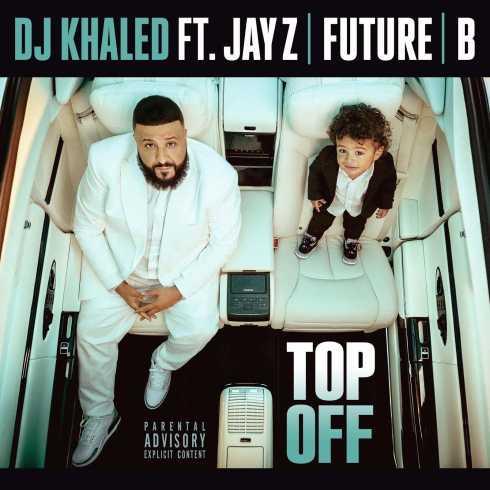 متن آهنگ Top Off از DJ Khaled به همراه JAY Z و Future و Beyonce