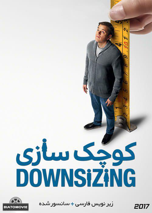دانلود فیلم Downsizing 2017 کوچک سازی با زیرنویس فارسی