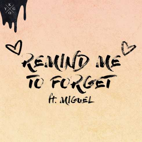 متن آهنگ Remind Me To Forget از Kygo به همراه Miguel