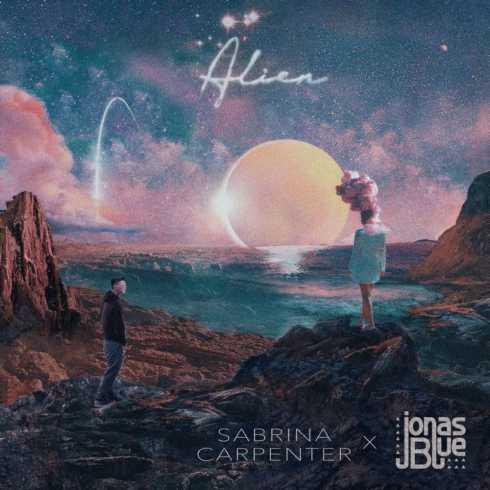 متن آهنگ Alien از Sabrina Carpenter و Jonas Blue