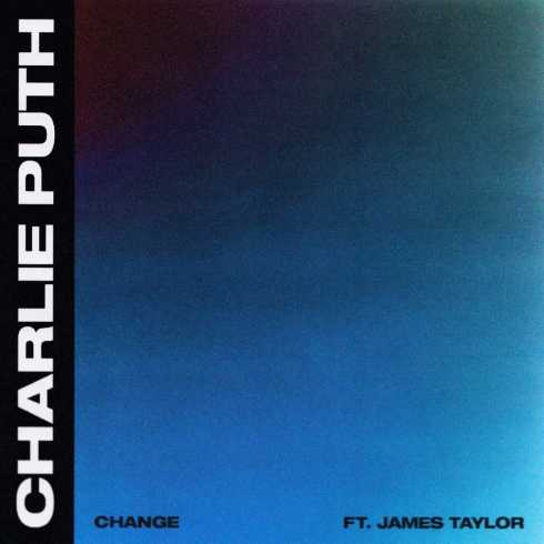 متن آهنگ Change از Charlie Puth ft. James Taylor