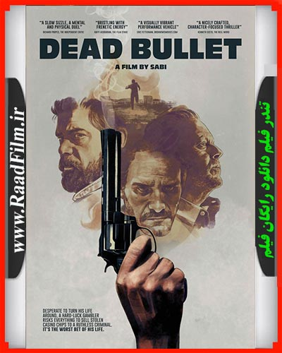 دانلود فیلم Dead Bullet 2016